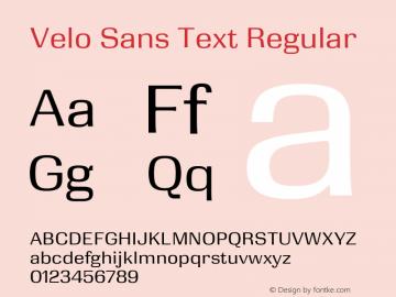 Velo Sans Text Version 1.000;PS 1.0;hotconv 1.0.88;makeotf.lib2.5.647800图片样张