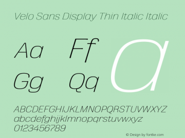 Velo Sans Display Thin Italic Version 1.000;PS 1.0;hotconv 1.0.88;makeotf.lib2.5.647800图片样张