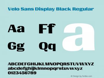 Velo Sans Display Black Version 1.000;PS 1.0;hotconv 1.0.72;makeotf.lib2.5.5900 DEVELOPMENT图片样张