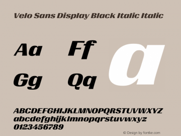 Velo Sans Display Black Italic Version 1.000;PS 1.0;hotconv 1.0.88;makeotf.lib2.5.647800图片样张