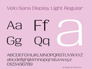 Velo Sans Display Light Version 1.000;PS 1.0;hotconv 1.0.72;makeotf.lib2.5.5900 DEVELOPMENT图片样张