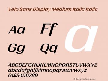 Velo Sans Display Medium Italic Version 1.000;PS 1.0;hotconv 1.0.88;makeotf.lib2.5.647800图片样张