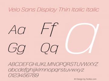 Velo Sans Display Thin Italic Version 1.000;PS 1.0;hotconv 1.0.88;makeotf.lib2.5.647800图片样张