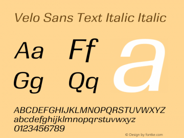 Velo Sans Text Italic Version 1.000;PS 1.0;hotconv 1.0.88;makeotf.lib2.5.647800图片样张