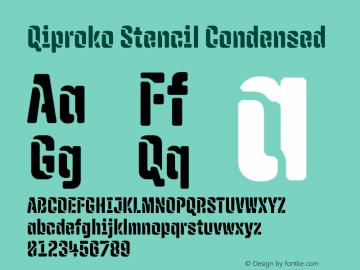 Qiproko Stencil Condensed Version 1.000;PS 001.000;hotconv 1.0.88;makeotf.lib2.5.64775; ttfautohint (v1.4.1)图片样张