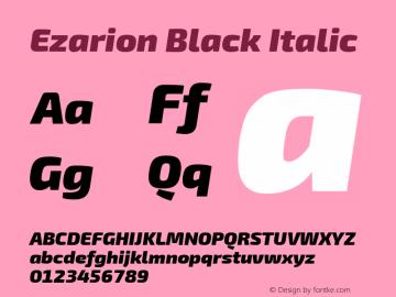 Ezarion Black Italic Version 1.001;PS 001.001;hotconv 1.0.70;makeotf.lib2.5.58329; ttfautohint (v1.8.2)图片样张