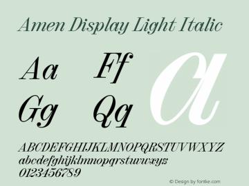 Amen Display Light Italic Version 1.000;PS 001.000;hotconv 1.0.88;makeotf.lib2.5.64775图片样张