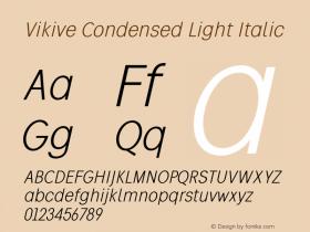 Vikive Condensed Light Italic Version 1.00;July 28, 2018;FontCreator 11.5.0.2427 64-bit图片样张