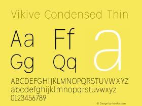 Vikive Condensed Thin Version 1.00;July 28, 2018;FontCreator 11.5.0.2427 64-bit图片样张