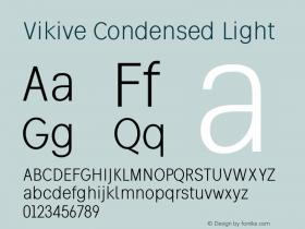 Vikive Condensed Light Version 1.00;July 28, 2018;FontCreator 11.5.0.2427 64-bit图片样张