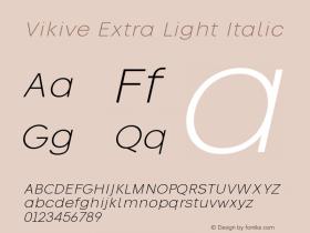 Vikive Extra Light Italic Version 1.00;July 27, 2018;FontCreator 11.5.0.2427 64-bit图片样张