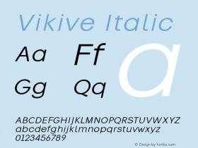 Vikive Italic Version 1.00;July 27, 2018;FontCreator 11.5.0.2427 64-bit图片样张