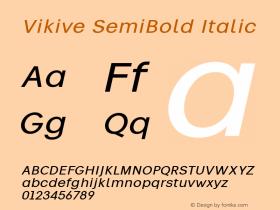 Vikive SemiBold Italic Version 1.00;July 27, 2018;FontCreator 11.5.0.2427 64-bit图片样张
