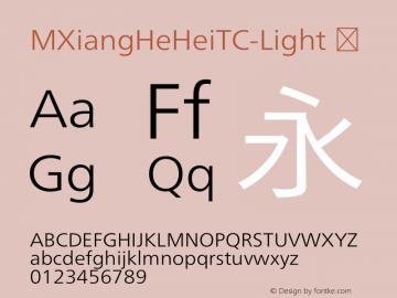 ☞M XiangHe Hei TC Light Version 1.00;com.myfonts.easy.mti.m-xianghe-hei-tc.light.wfkit2.version.5bfD图片样张