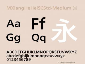 ☞M XiangHe Hei SC Std Medium Version 1.00;com.myfonts.easy.mti.m-xianghe-hei-sc-std.Medium.wfkit2.version.5bfp图片样张