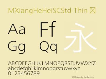 ☞M XiangHe Hei SC Std Thin Version 1.00;com.myfonts.easy.mti.m-xianghe-hei-sc-std.thin.wfkit2.version.5bfr图片样张
