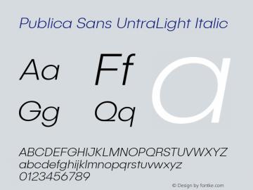 PublicaSans-UntraLightItalic Version 1.000;PS 001.000;hotconv 1.0.88;makeotf.lib2.5.64775;com.myfonts.easy.facetype.publica-sans.ultra-light-italic.wfkit2.version.4A5o图片样张