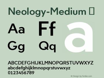 ☞Neology-Medium Version 004.460;com.myfonts.easy.shinn.neology.medium.wfkit2.version.4dPV图片样张