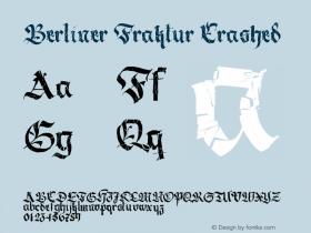 Berliner Fraktur Crashed Version 1.030;PS 001.030;hotconv 1.0.70;makeotf.lib2.5.58329图片样张