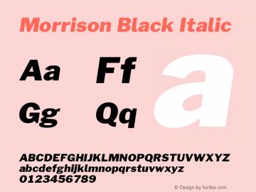 Morrison Black Italic Version 1.100;PS 001.100;hotconv 1.0.88;makeotf.lib2.5.64775; ttfautohint (v1.6) Font Sample