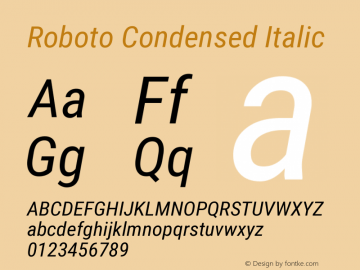 Roboto Condensed Italic Version 2.001047; 2014 Font Sample