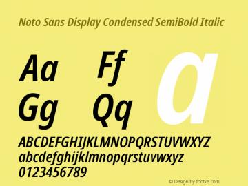 Noto Sans Display Condensed SemiBold Italic Version 2.001;GOOG;noto-source:20181019:f8f3770;ttfautohint (v1.8.2)图片样张