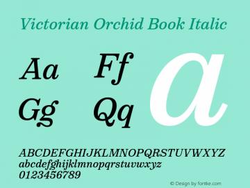 VictorianOrchidBookItalic Version 1.000;PS 001.000;hotconv 1.0.88;makeotf.lib2.5.64775;YWFTv17图片样张