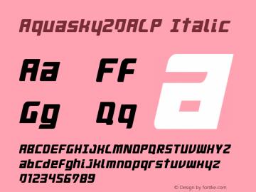 Aquasky20ALP Italic Version 001.000 Font Sample