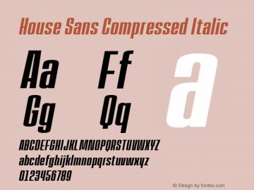 HouseSans-CompressedItalic Version 1.000;PS 001.000;hotconv 1.0.88;makeotf.lib2.5.64775;YWFTv17图片样张