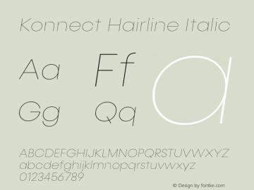 Konnect-HairlineItalic Version 1.000;PS 001.000;hotconv 1.0.88;makeotf.lib2.5.64775;YWFTv17图片样张