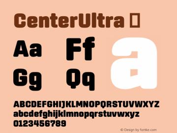 ☞CenterUltra Version 1.100;com.myfonts.easy.signal.center.ultra.wfkit2.version.44Wt图片样张
