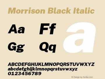 Morrison Black Italic Version 0.03;March 5, 2019;FontCreator 11.5.0.2425 64-bit Font Sample
