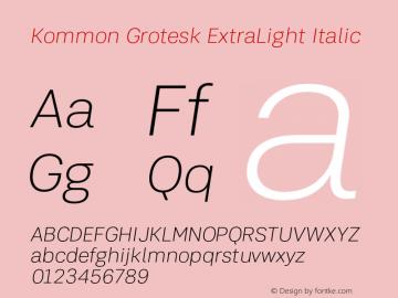 KommonGrotesk-ExtraLightIt Version 1.000 | wf-rip DC20181220图片样张