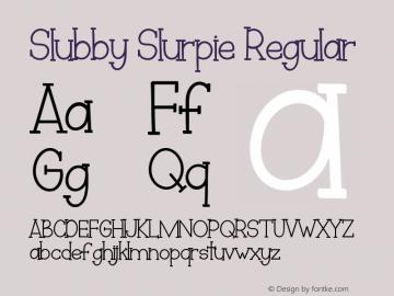 Slubby Slurpie Version 1.00;March 11, 2019;FontCreator 11.5.0.2430 64-bit图片样张
