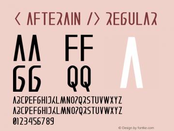 < AFTERAIN /> Version 1.00;February 24, 2019;FontCreator 11.5.0.2430 64-bit图片样张