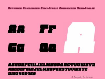 Kittrick Condensed Semi-Italic Version 1.0; 2019图片样张