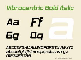 Vibrocentric Bold Italic OTF 3.000;PS 001.001;Core 1.0.29 Font Sample
