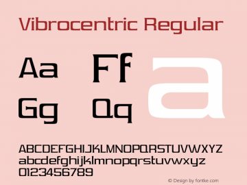 Vibrocentric Regular OTF 3.000;PS 001.001;Core 1.0.29 Font Sample