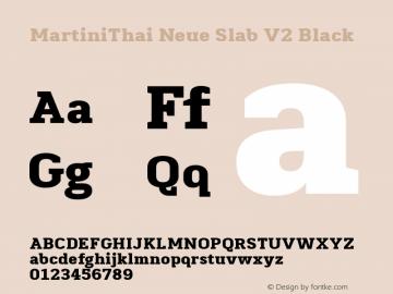 MartiniThaiNeueSlabV2Black Version 2.001;hotconv 1.0.109;makeotfexe 2.5.65596;YWFTv17图片样张