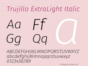 Trujillo ExtraLight Italic Version 4.301;May 2, 2019;FontCreator 11.5.0.2425 64-bit; ttfautohint (v1.8.3)图片样张