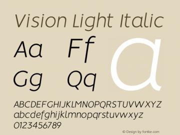 Vision Light Italic Version 1.000;PS 001.000;hotconv 1.0.88;makeotf.lib2.5.64775图片样张