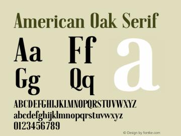 AmericanOak-Serif Version 1.000;PS 001.000;hotconv 1.0.88;makeotf.lib2.5.64775图片样张