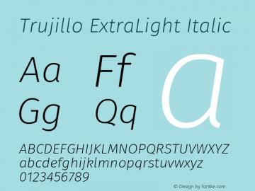 Trujillo ExtraLight Italic Version 4.301;May 13, 2019;FontCreator 11.5.0.2425 64-bit; ttfautohint (v1.8.3)图片样张
