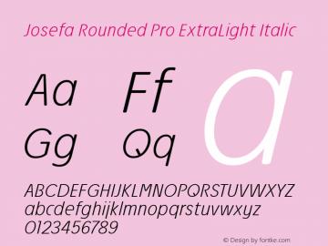 Josefa Rounded Pro ExtraLight Italic Version 1.011图片样张