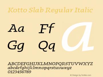 KottoSlab-RegularItalic Version 1.000;hotconv 1.0.109;makeotfexe 2.5.65596;YWFTv17图片样张