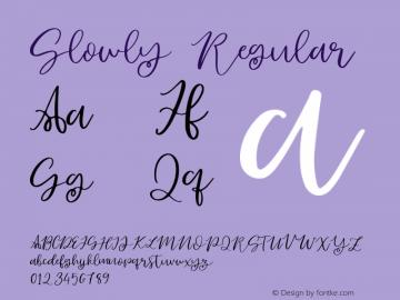 Slowly Version 1.000;PS 001.000;hotconv 1.0.88;makeotf.lib2.5.64775 Font Sample