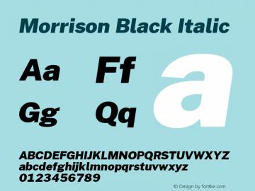 Morrison Black Italic Version 0.03;June 6, 2019;FontCreator 11.5.0.2425 64-bit; ttfautohint (v1.8.3) Font Sample