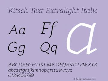KitschTextExtraLightItalic Version 1.000;hotconv 1.0.109;makeotfexe 2.5.65596;YWFTv17图片样张