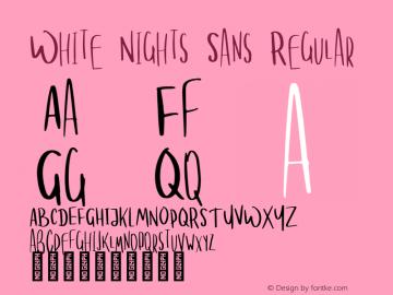White Nights Sans Regular Version 1.000;PS 001.000;hotconv 1.0.88;makeotf.lib2.5.64775图片样张