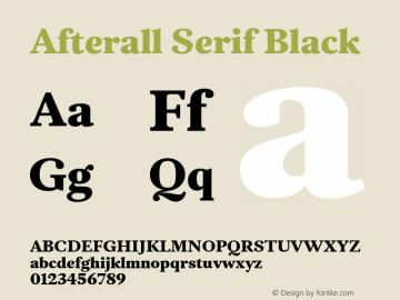 AfterallSerif-Black Version 3.000;PS 3.0;hotconv 1.0.88;makeotf.lib2.5.647800图片样张